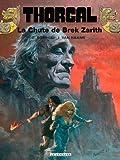 Thorgal, tome 6: la chute de Brek Zarith (French Edition) (2803604515) by Grzegorz Rosinski
