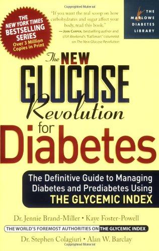 The New Glucose Revolution for Diabetes: The Definitive Guide to Managing Diabetes and Prediabetes Using the Glycemic Index (Marlowe Diabetes Library)