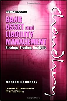 Bank asset and liability management strategy trading analysis (wiley finance) pdf