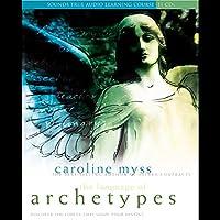 The Language of Archetypes: Discover the Forces that Shape Your Destiny Rede von Caroline Myss Gesprochen von: Caroline Myss