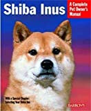 img - for Shiba Inus (Complete Pet Owner's Manual) by Laura Payton (2003-08-01) book / textbook / text book