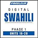 Swahili Phase 1, Unit 16-20: Learn to Speak and Understand Swahili with Pimsleur Language Programs  by Pimsleur