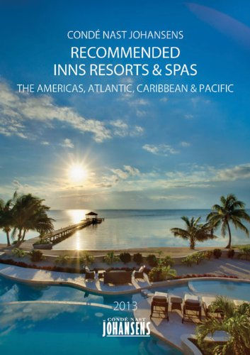 CONDE' NAST JOHANSENS RECOMMENDED HOTELS, INNS AND RESORTS - THE AMERICAS, ATLANIC, CARIBBEAN, PACIFIC 2013 (Conde Nast Johansens Recommended Hotels, Inns, Resorts & Spa: The)