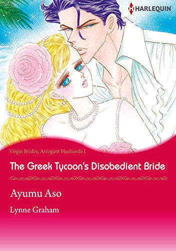 Lynne Graham - The Greek Tycoon's Disobedient Bride (Harlequin comics)