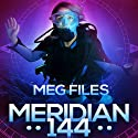 Meridian 144 (       UNABRIDGED) by Meg Files Narrated by Carly Robins