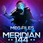 Meridian 144 | Meg Files
