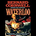 Waterloo Audiobook by Bernard Cornwell Narrated by Frederick Davidson