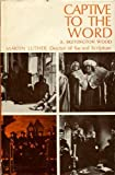 Captive to the Word: Martin Luther, doctor of sacred scripture,