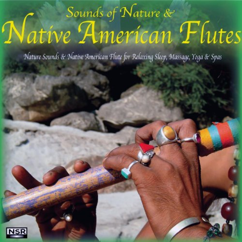 Sounds of Nature & Native American Flutes