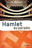 Trilogie du subtil changement, tome 2 : Hamlet au paradis