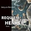 Requiem für einen Henker Hörbuch von Jacques Berndorf Gesprochen von: Georg Jungermann