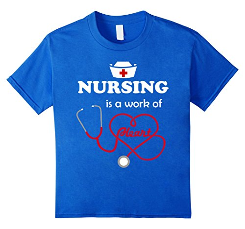 [Kids NURSING Is A Work Of Heart Inspiring Nurse Tee Apparel Gift 8 Royal Blue] (Midwife Costume For Kids)