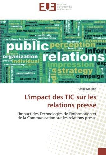 L'impact des TIC sur les relations presse: L'impact des Technologies de l'Information et de la Communication sur les relations presse