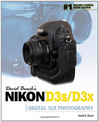 David Busch's Nikon D3s/D3x Guide to Digital SLR Photography