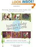 Human Body Detectives: Battle with the Bugs. Activity Workbook and Audio CD