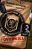 Operation Zulu Redemption: Overkill - The Beginning