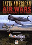 Latin American Air Wars 1912-1960