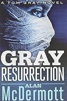 Gray Resurrection