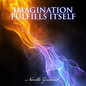 Imagination Fulfills Itself Audiobook