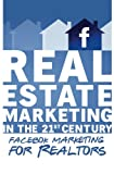 img - for Facebook Marketing for Realtors: Real Estate Marketing in the 21st Century Vol.2 book / textbook / text book