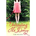 Unleashing Mr. Darcy (       UNABRIDGED) by Teri Wilson Narrated by Caroline Shaffer
