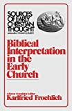 Biblical Interpretation in the Early Church (Sources of Early Christian Thought) (0800614143) by Froehlich, Karlfried