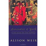 Lancaster And York: The Wars of the Rosesby Alison Weir