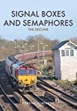 Signal Boxes and Semaphores: The Decline