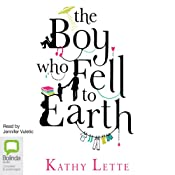 The Boy Who Fell to Earth | [Kathy Lette]