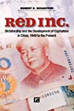 img - for Red Inc.: Dictatorship and the Development of Capitalism in China, 1949-2009 book / textbook / text book