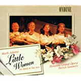 Mark Adamo: Little Women - An Opera In Two Acts (Gesamtaufnahme)par Houston Grand Opera...