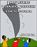The Amazing Tornado Stoppers. A Day To Remember