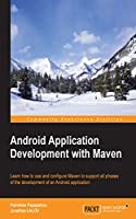 Android Application Development with Maven Front Cover