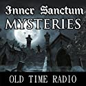 Inner Sanctum Mysteries: Oldtime Radio Shows Radio/TV Program by  Radio Revival Narrated by  Old Time Radio
