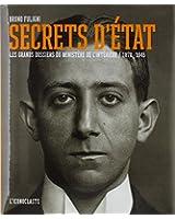 Secrets d'Etat - Les grands dossiers du Ministère de l'Intérieur (1870-1945)