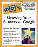 The Complete Idiots Guide to Growing Your Business With Google