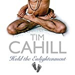 Hold The Enlightenment | Tim Cahill