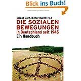 Die Sozialen Bewegungen in Deutschland seit 1945: Ein Handbuch