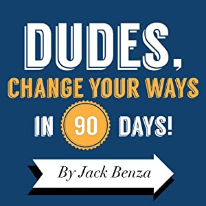 Dudes, Change Your Ways in 90 Days Audiobook