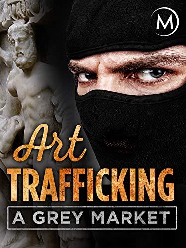 Art Trafficking: A Grey Market on Amazon Prime Video UK