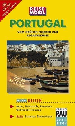 MOBIL REISEN Reiseführer Portugal: Vom grünen