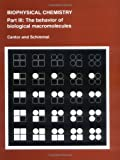 img - for Biophysical Chemistry: Part III: The Behavior of Biological Macromolecules (Their Biophysical Chemistry; PT. 3) book / textbook / text book