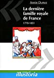 Image de La dernire famille royale de France : 1770-1851