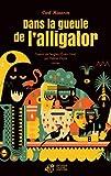 Dans la gueule de l'alligator : roman