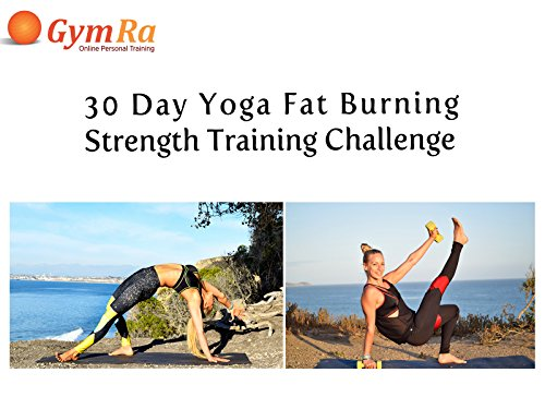 30 Day Yoga Fat Burning, Strength Training Challenge - Season 1