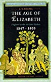 Age of Elizabeth, The: England Under the Later Tudors (Social and Economic History of England)