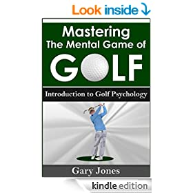 Mastering The Mental Game Of Golf: Introduction to Golf Psychology