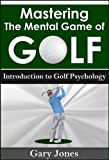 img - for Mastering The Mental Game Of Golf: Introduction to Golf Psychology book / textbook / text book