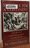 Struggle for a Continent: The French and Indian Wars, 1690-1760 (0689313136) by Marrin, Albert