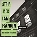 Strip Jack (       UNABRIDGED) by Ian Rankin Narrated by James MacPherson